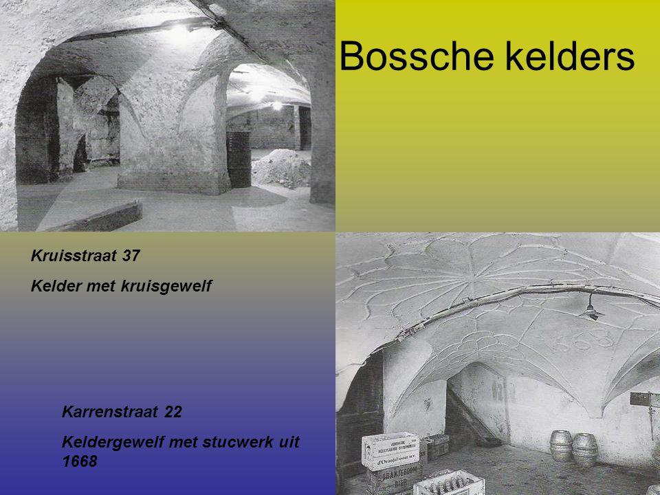 Bossche kelders Kruisstraat 37 Kelder met kruisgewelf Karrenstraat 22 Keldergewelf met stucwerk uit 1668