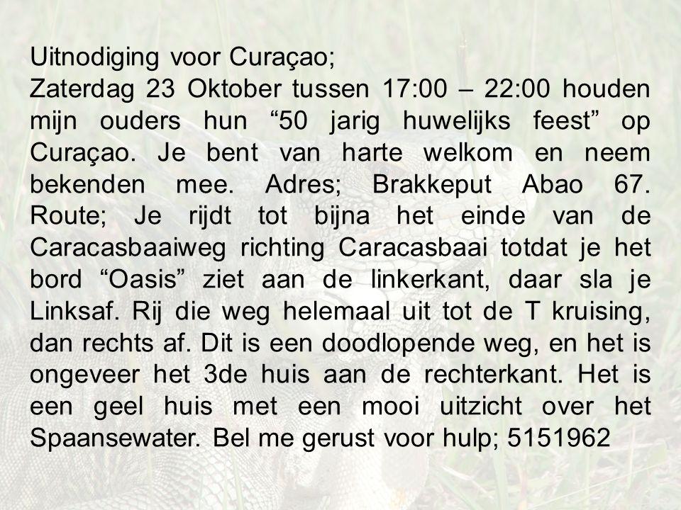"""Uitnodiging voor Curaçao; Zaterdag 23 Oktober tussen 17:00 – 22:00 houden mijn ouders hun """"50 jarig huwelijks feest"""" op Curaçao. Je bent van harte wel"""