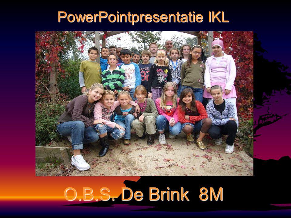 O.B.S. De Brink 8M PowerPointpresentatie IKL