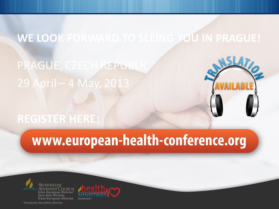 WE LOOK FORWARD TO SEEING YOU IN PRAGUE! PRAGUE, CZECH REPUBLIC 29 April – 4 May, 2013 REGISTER HERE: