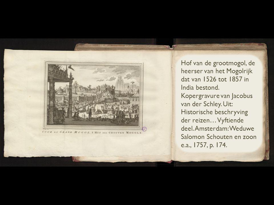 Hof van de grootmogol, de heerser van het Mogolrijk dat van 1526 tot 1857 in India bestond. Kopergravure van Jacobus van der Schley. Uit: Historische