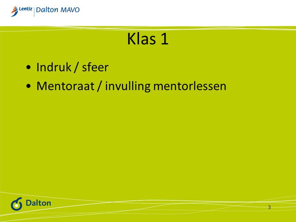 Klas 1 Indruk / sfeer Mentoraat / invulling mentorlessen 3