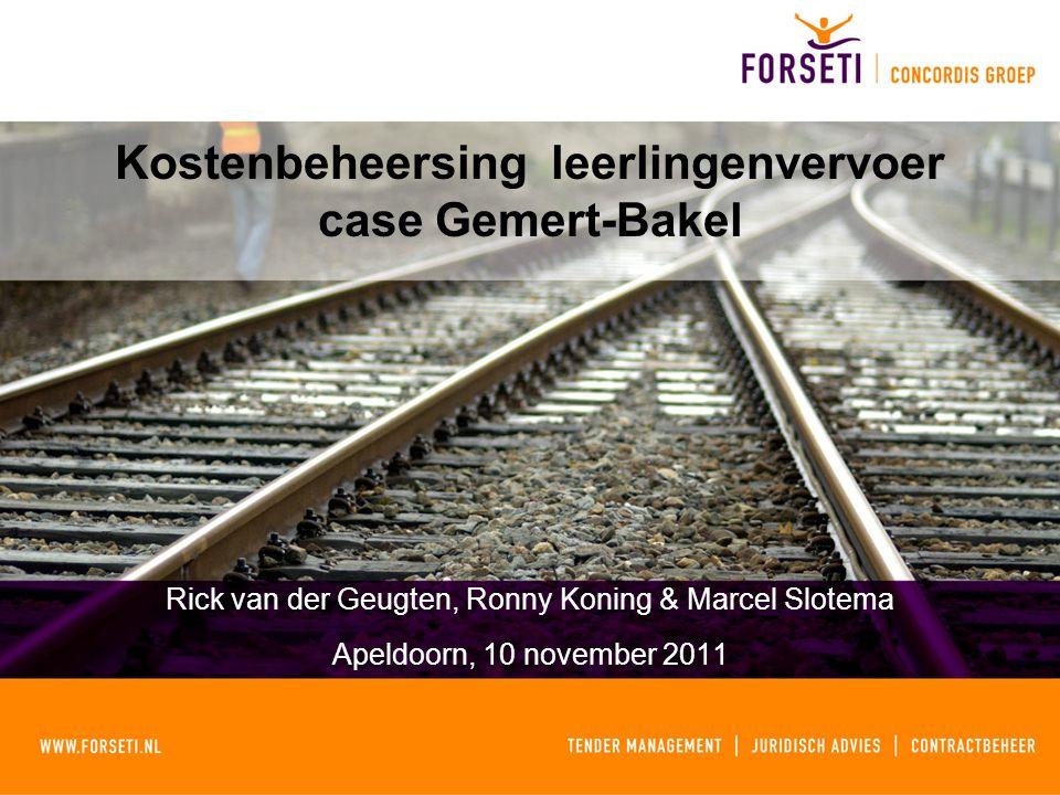 Kostenbeheersing leerlingenvervoer case Gemert-Bakel Rick van der Geugten, Ronny Koning & Marcel Slotema Apeldoorn, 10 november 2011