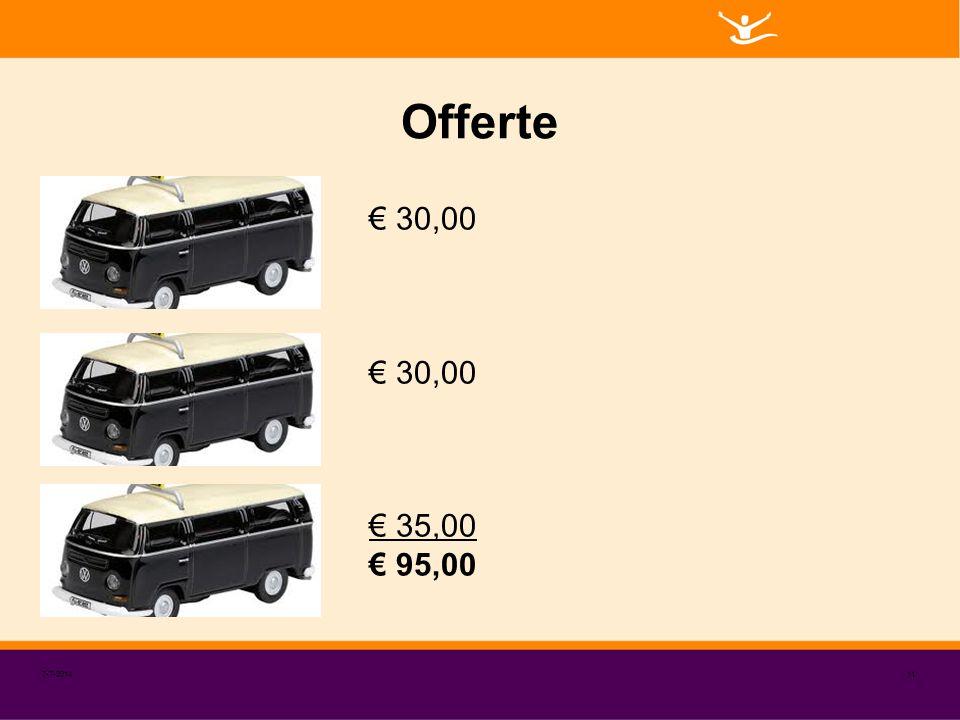 Offerte 7-7-201411 € 30,00 € 35,00 € 95,00