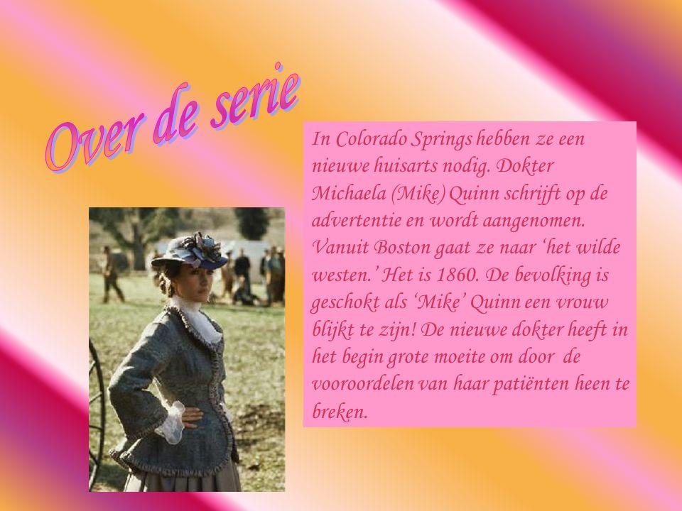 Michaela Quinn, gespeeld door Jane Seymour, is een vlug en rap type.