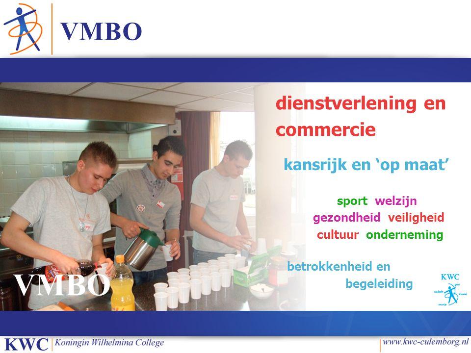 VMBO dienstverlening en commercie kansrijk en 'op maat' sport welzijn gezondheid veiligheid cultuur onderneming betrokkenheid en begeleiding