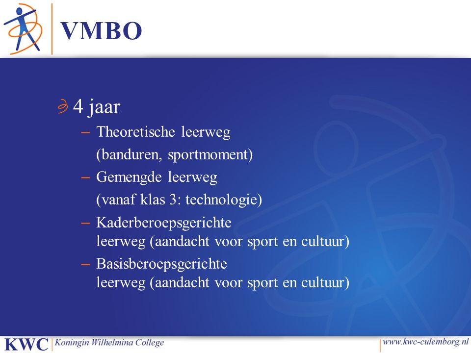 VMBO 4 jaar – Theoretische leerweg (banduren, sportmoment) – Gemengde leerweg (vanaf klas 3: technologie) – Kaderberoepsgerichte leerweg (aandacht voo