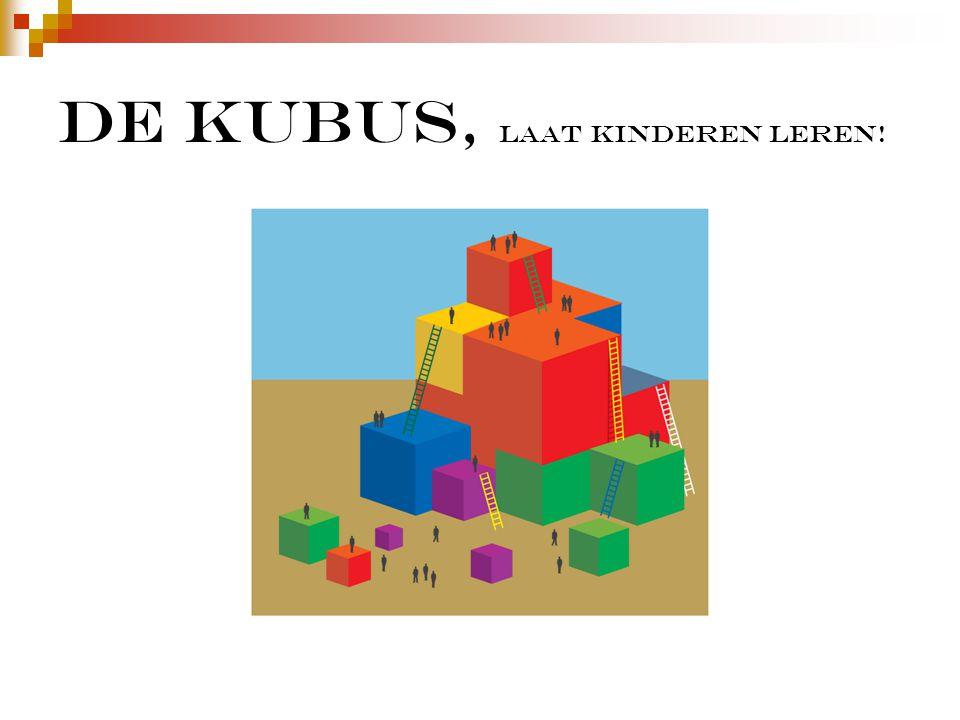 De Kubus, laat kinderen leren!