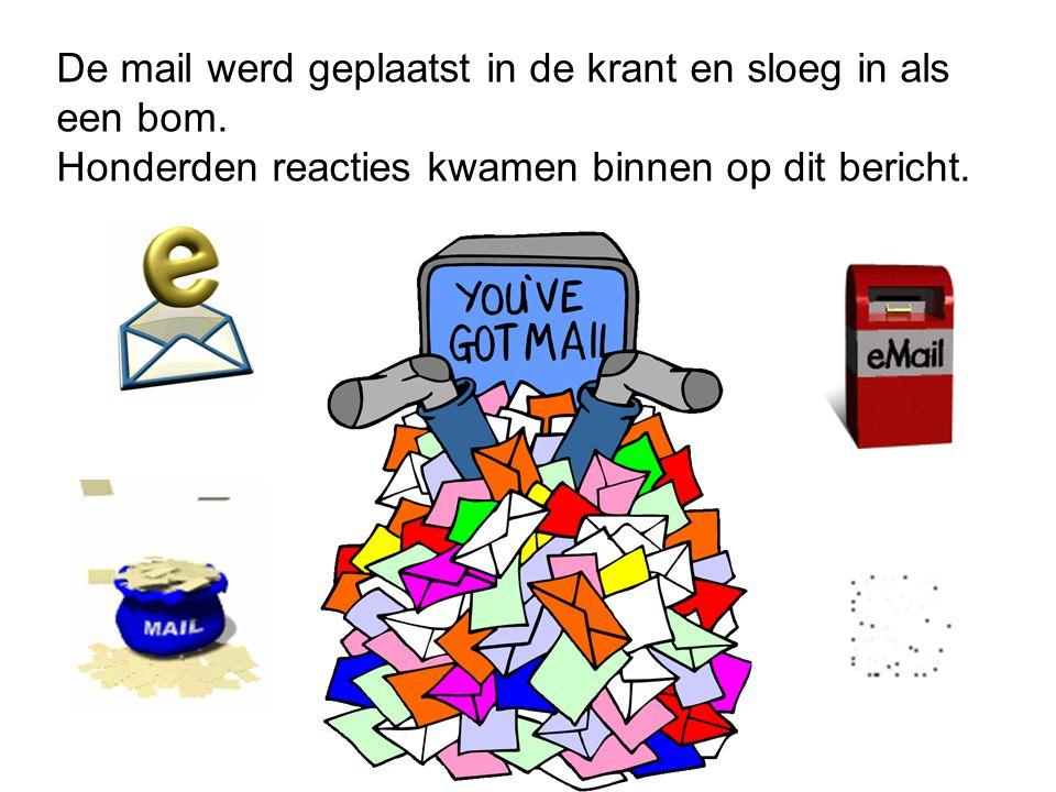 De mail werd geplaatst in de krant en sloeg in als een bom.