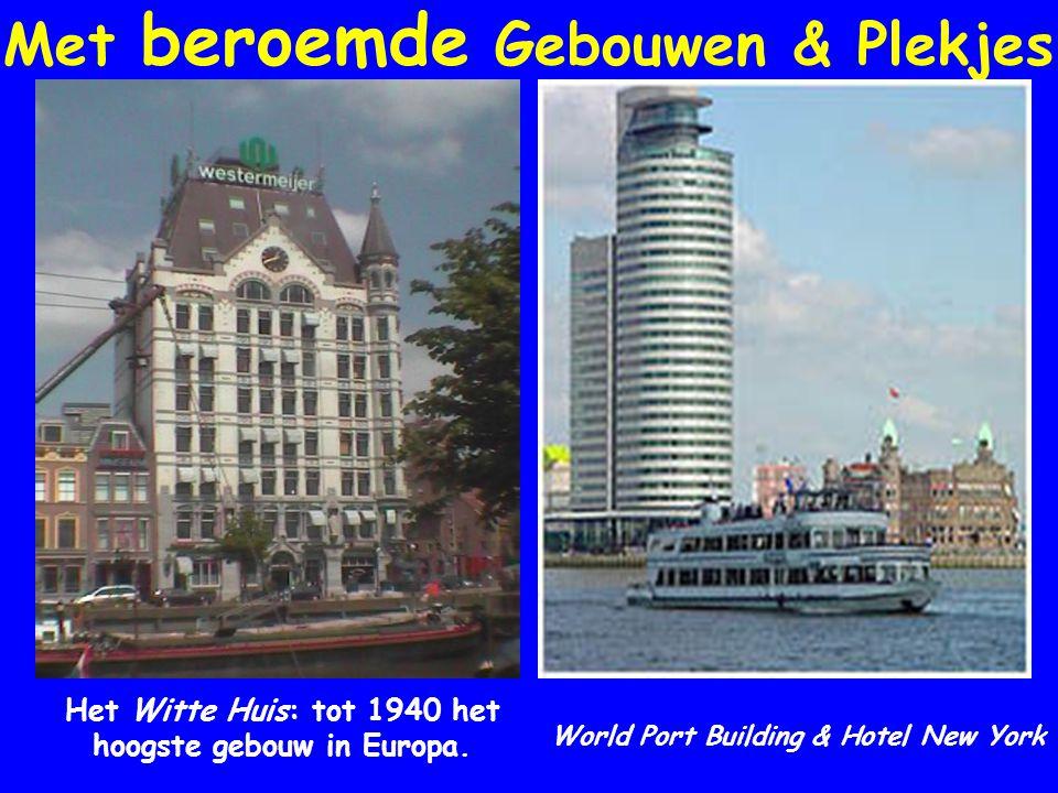 Met beroemde Gebouwen & Plekjes Het Witte Huis: tot 1940 het hoogste gebouw in Europa.