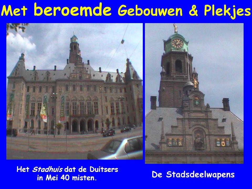 Met beroemde Gebouwen & Plekjes Het Stadhuis dat de Duitsers in Mei 40 misten. De Stadsdeelwapens