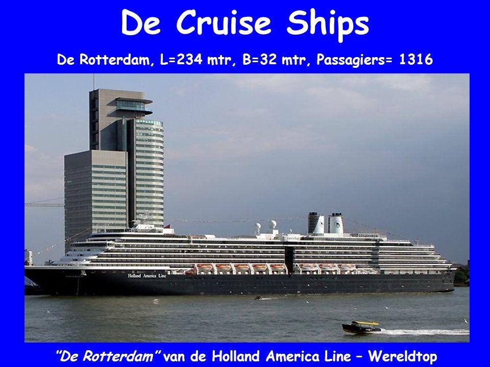 De Cruise Ships ''De Rotterdam'' van de Holland America Line – Wereldtop De Rotterdam, L=234 mtr, B=32 mtr, Passagiers= 1316