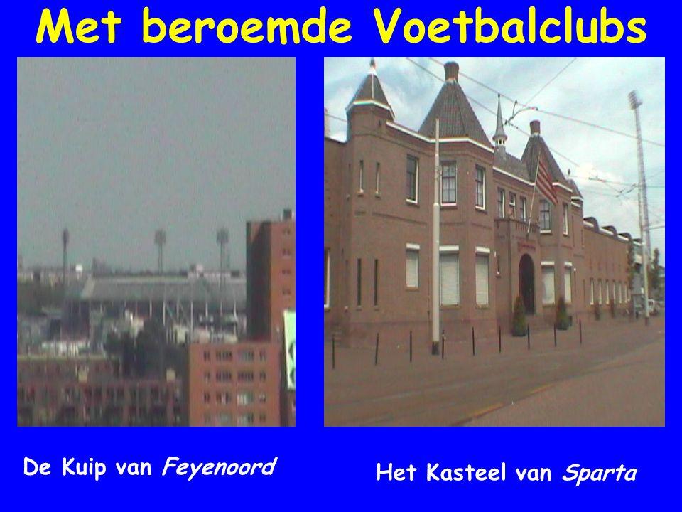 Met beroemde Voetbalclubs De Kuip van Feyenoord Het Kasteel van Sparta