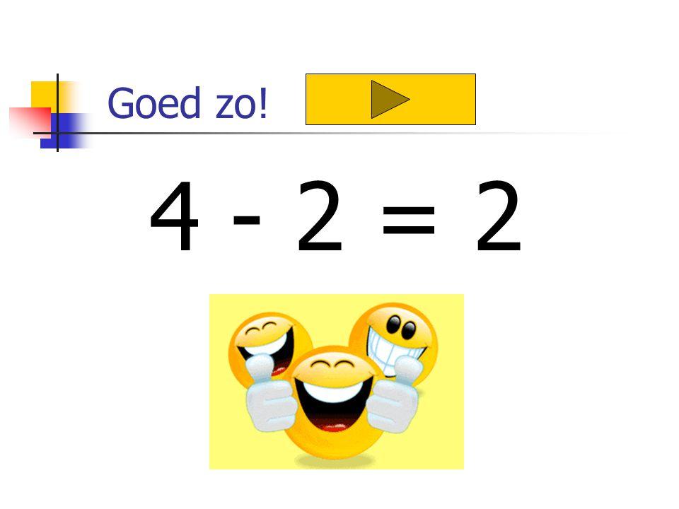 Goed zo! 4 - 2 = 2