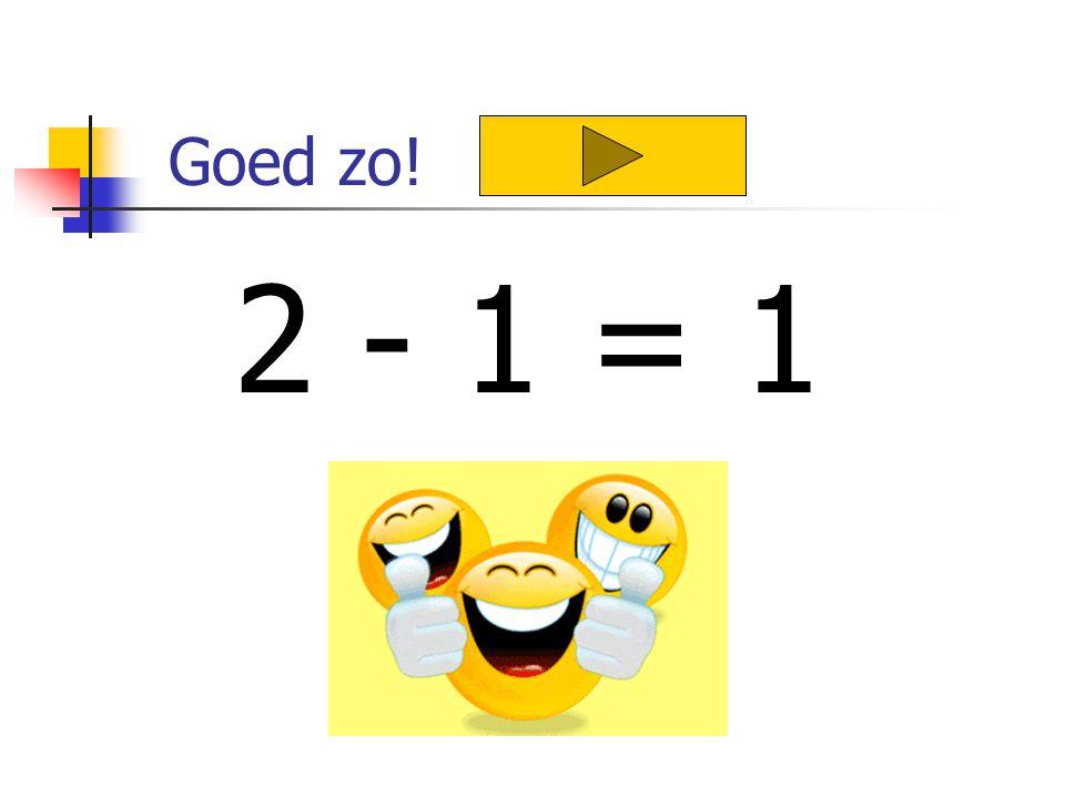 Goed zo! 2 - 1 = 1