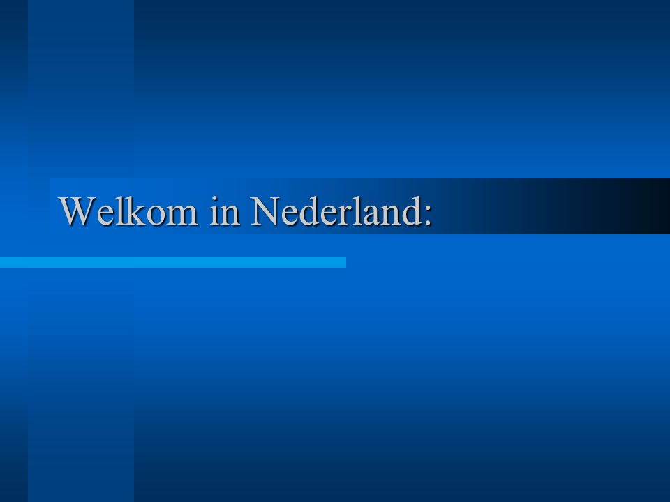 Welkom in Nederland: