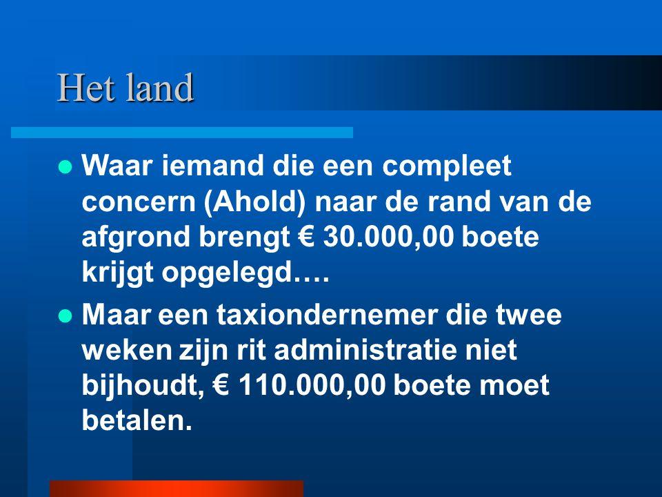 Het land Waar iemand die een compleet concern (Ahold) naar de rand van de afgrond brengt € 30.000,00 boete krijgt opgelegd…. Maar een taxiondernemer d