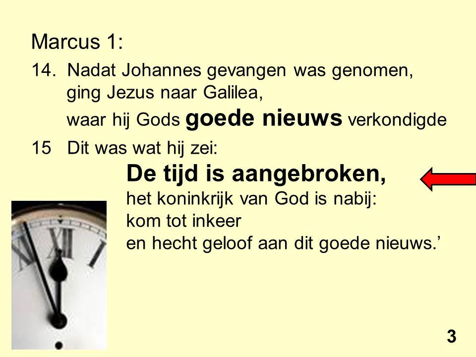 Marcus 1: 14.