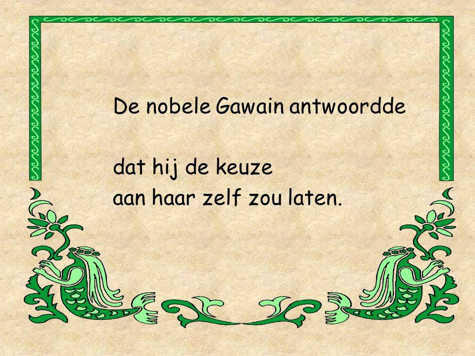 Het antwoord van Gawain....