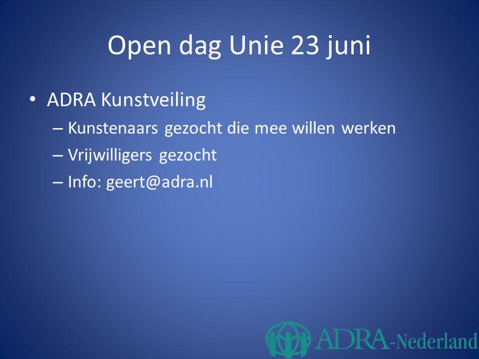 Open dag Unie 23 juni ADRA Kunstveiling – Kunstenaars gezocht die mee willen werken – Vrijwilligers gezocht – Info: geert@adra.nl