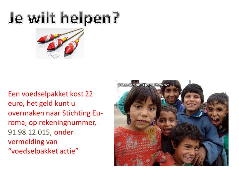 """Een voedselpakket kost 22 euro, het geld kunt u overmaken naar Stichting Eu- roma, op rekeningnummer, 91.98.12.015, onder vermelding van """"voedselpakke"""
