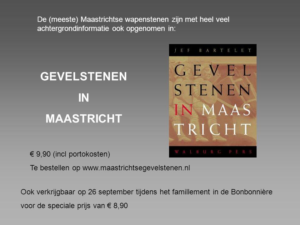 De (meeste) Maastrichtse wapenstenen zijn met heel veel achtergrondinformatie ook opgenomen in: GEVELSTENEN IN MAASTRICHT € 9,90 (incl portokosten) Te