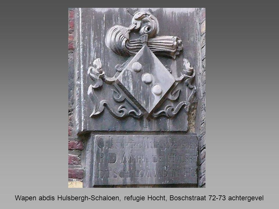 Wapen abdis Hulsbergh-Schaloen, refugie Hocht, Boschstraat 72-73 achtergevel