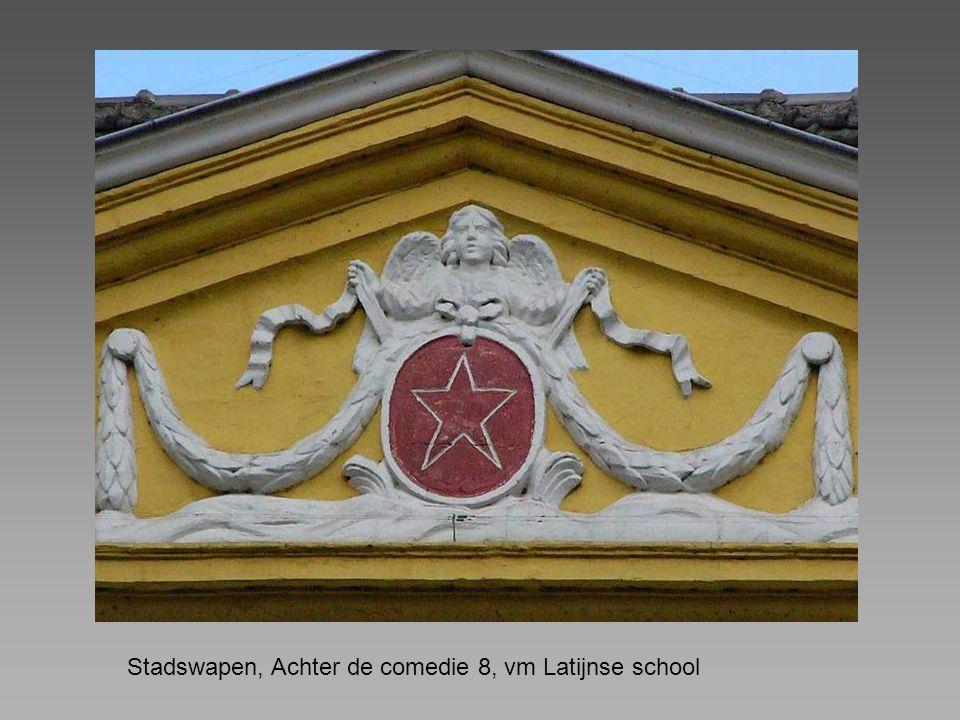 Stadswapen, Achter de comedie 8, vm Latijnse school