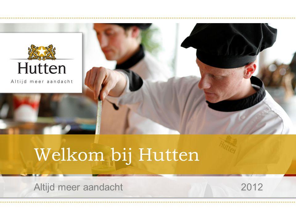 Altijd meer aandacht 2012 Welkom bij Hutten
