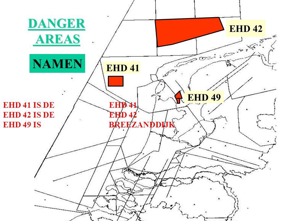 DANGER AREAS AREAS AFMETINGEN EHD 41MSL - 30.000FT AMSL EHD 42MSL - 30.000FT AMSL EHD 49MSL - 19.500FT AMSL*
