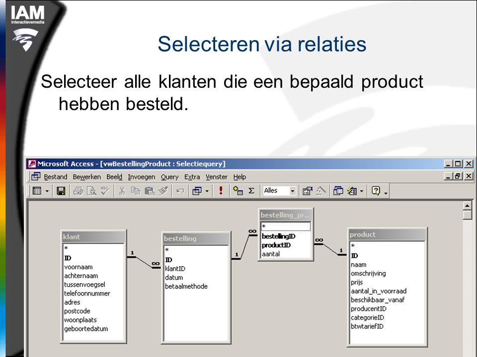 Hogeschool van Amsterdam - Interactieve Media – Internet Development – Jochem Meuwese - j.meuwese@interactievemedia.hva.nl - http://oege.ie.hva.nl/~meuwj/ - http://hva.jochem.nl Selecteren via relaties Selecteer alle klanten die een bepaald product hebben besteld.