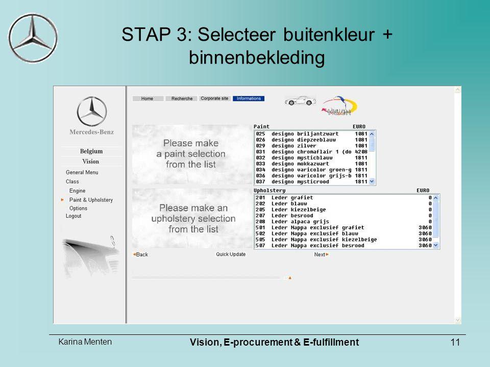 Karina Menten Vision, E-procurement & E-fulfillment11 STAP 3: Selecteer buitenkleur + binnenbekleding