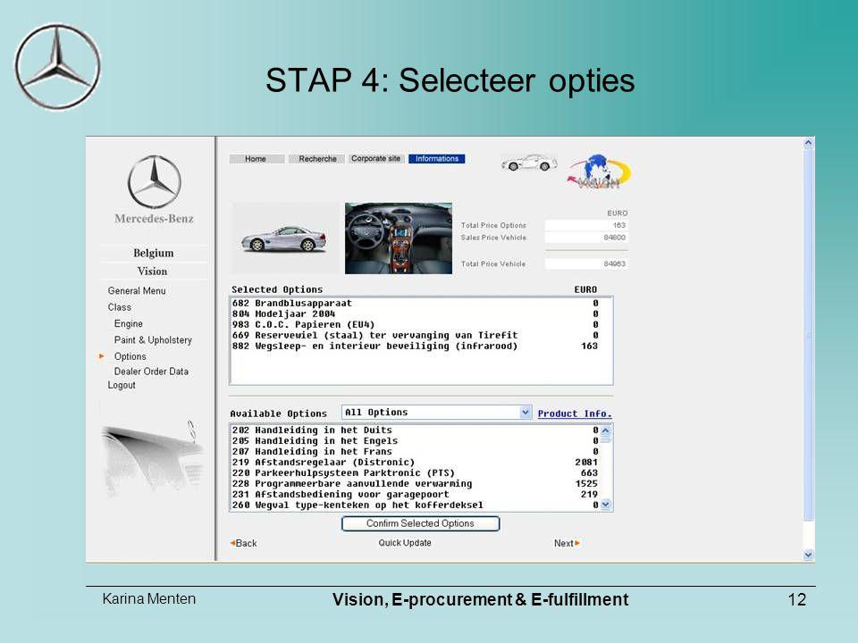 Karina Menten Vision, E-procurement & E-fulfillment12 STAP 4: Selecteer opties