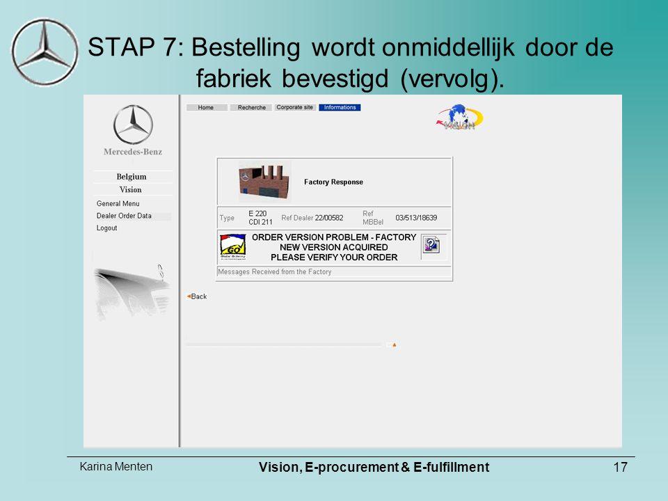 Karina Menten Vision, E-procurement & E-fulfillment17 STAP 7: Bestelling wordt onmiddellijk door de fabriek bevestigd (vervolg).