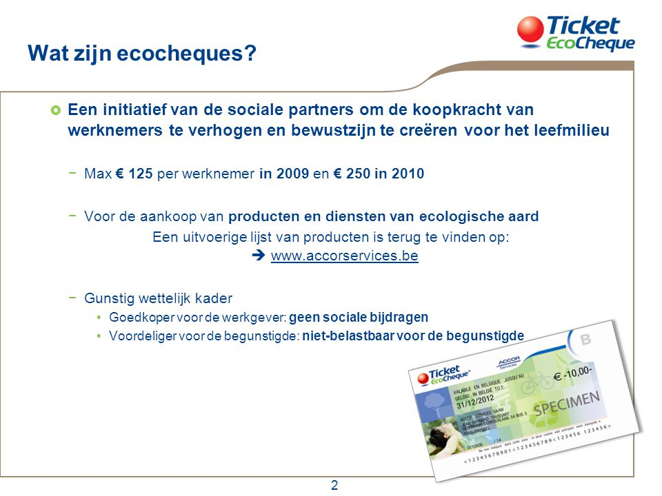 2 Wat zijn ecocheques?  Een initiatief van de sociale partners om de koopkracht van werknemers te verhogen en bewustzijn te creëren voor het leefmili