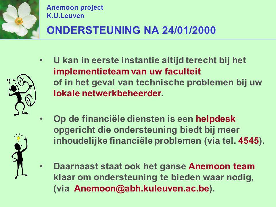 Anemoon project K.U.Leuven ONDERSTEUNING NA 24/01/2000 U kan in eerste instantie altijd terecht bij het implementieteam van uw faculteit of in het geval van technische problemen bij uw lokale netwerkbeheerder.
