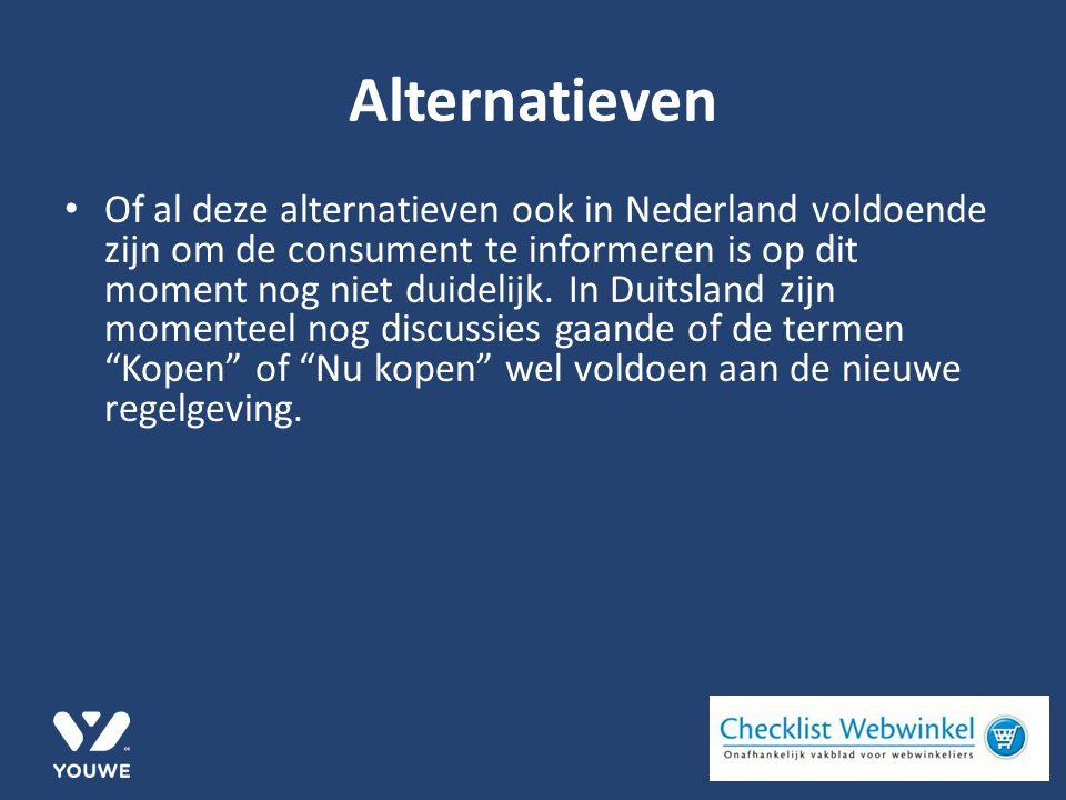 Alternatieven Of al deze alternatieven ook in Nederland voldoende zijn om de consument te informeren is op dit moment nog niet duidelijk.