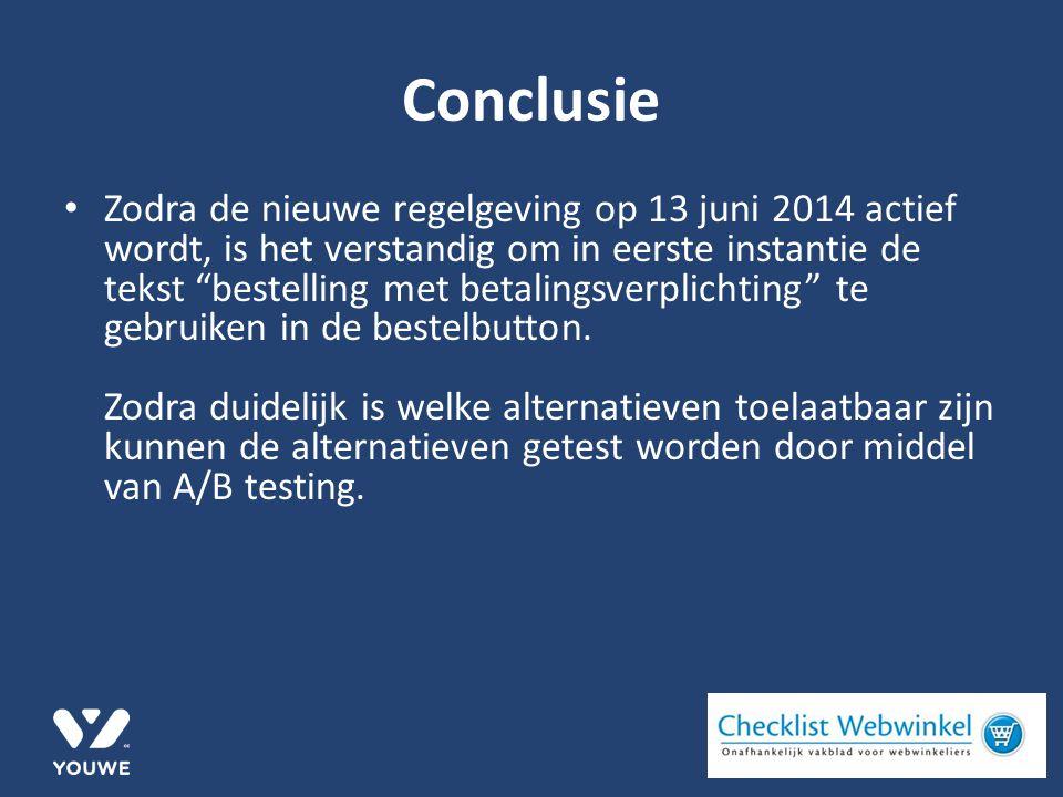 Conclusie Zodra de nieuwe regelgeving op 13 juni 2014 actief wordt, is het verstandig om in eerste instantie de tekst bestelling met betalingsverplichting te gebruiken in de bestelbutton.