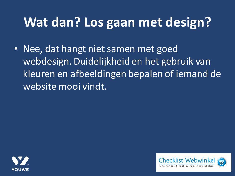Wat dan. Los gaan met design. Nee, dat hangt niet samen met goed webdesign.