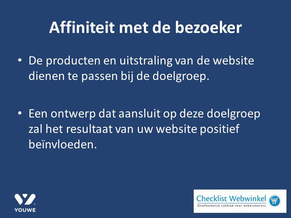 Affiniteit met de bezoeker De producten en uitstraling van de website dienen te passen bij de doelgroep.