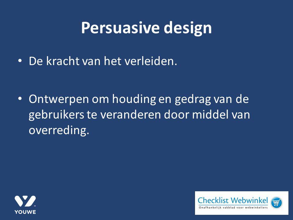 Persuasive design De kracht van het verleiden.