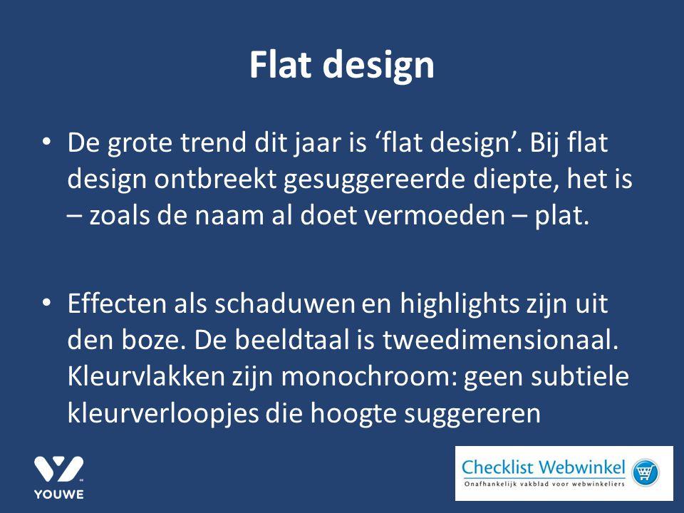 De grote trend dit jaar is 'flat design'.