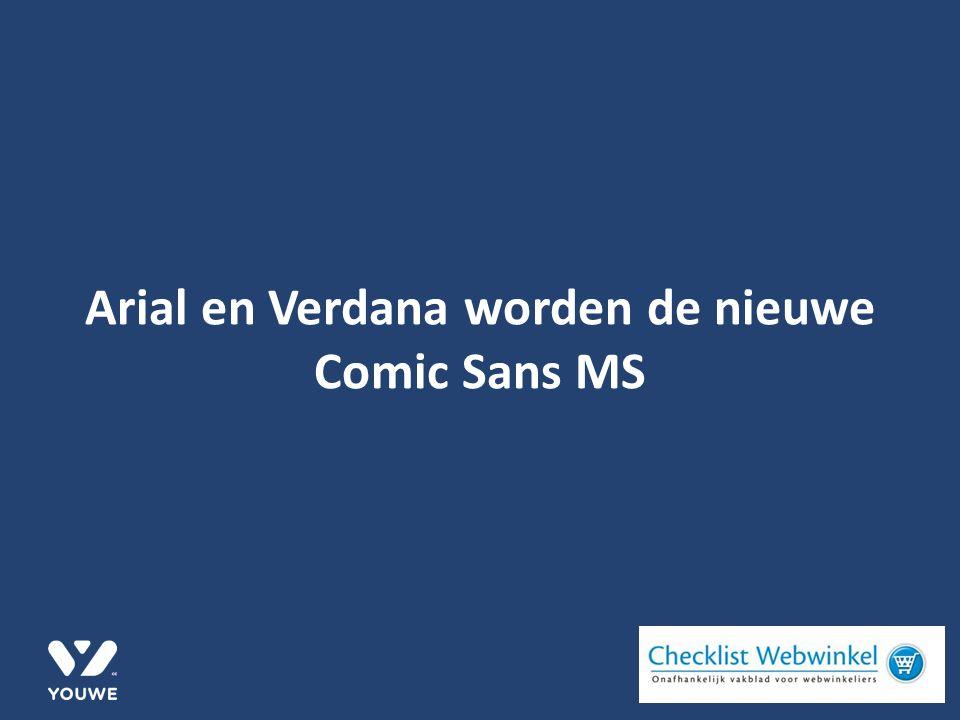 Arial en Verdana worden de nieuwe Comic Sans MS