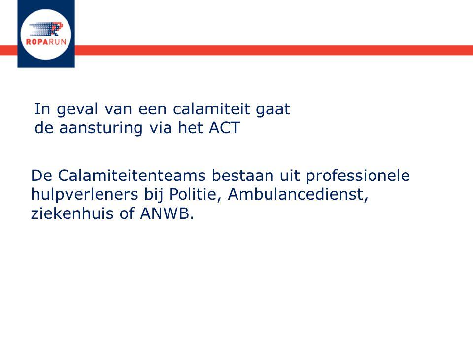 De Calamiteitenteams bestaan uit professionele hulpverleners bij Politie, Ambulancedienst, ziekenhuis of ANWB.
