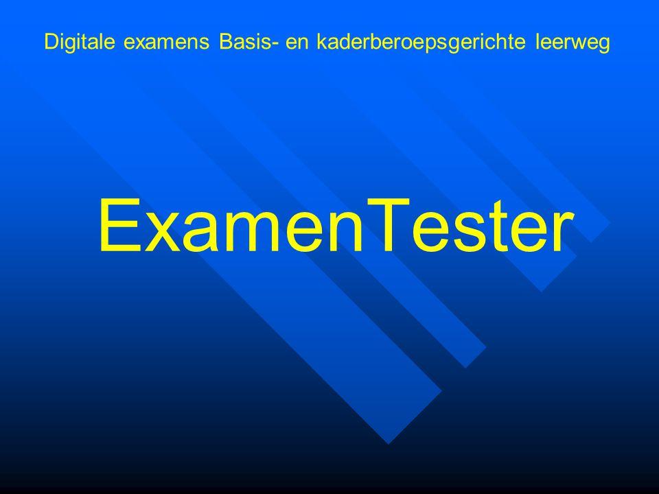 ExamenTester Digitale examens Basis- en kaderberoepsgerichte leerweg