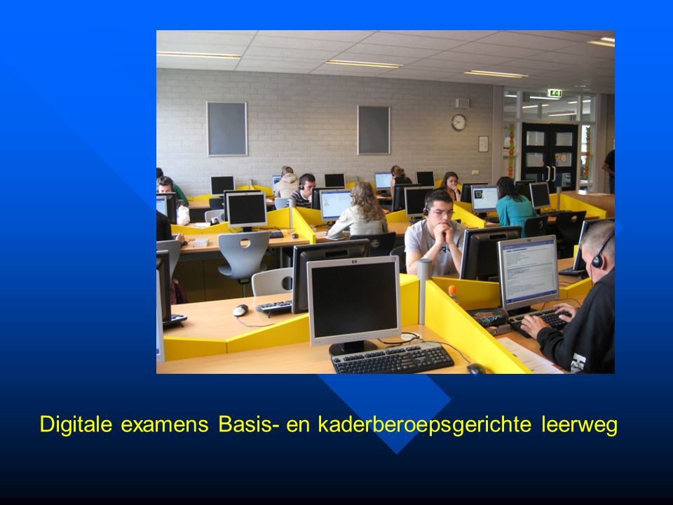 Digitale examens Basis- en kaderberoepsgerichte leerweg