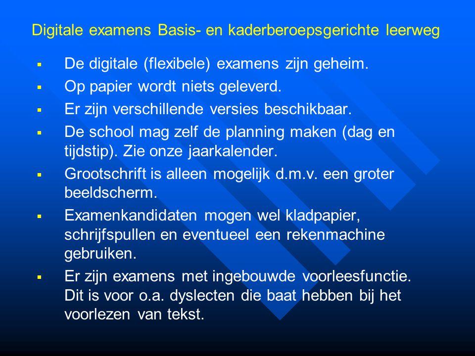   De digitale (flexibele) examens zijn geheim.   Op papier wordt niets geleverd.   Er zijn verschillende versies beschikbaar.   De school mag