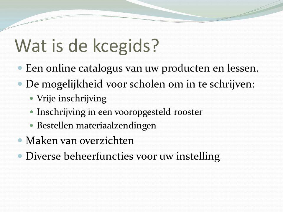 Wat is de kcegids? Een online catalogus van uw producten en lessen. De mogelijkheid voor scholen om in te schrijven: Vrije inschrijving Inschrijving i