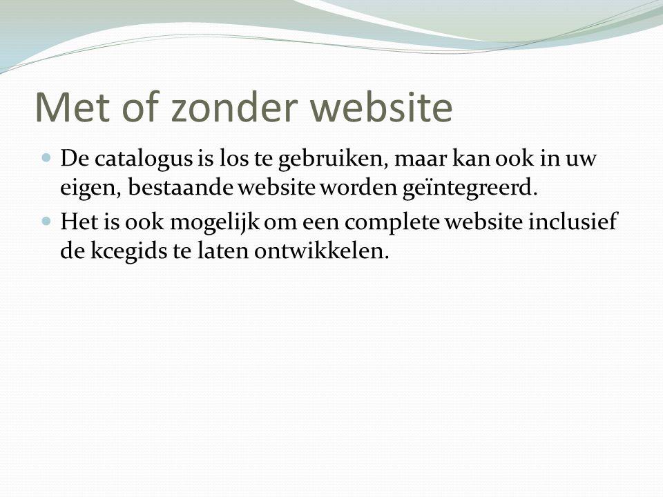 Met of zonder website De catalogus is los te gebruiken, maar kan ook in uw eigen, bestaande website worden geïntegreerd. Het is ook mogelijk om een co