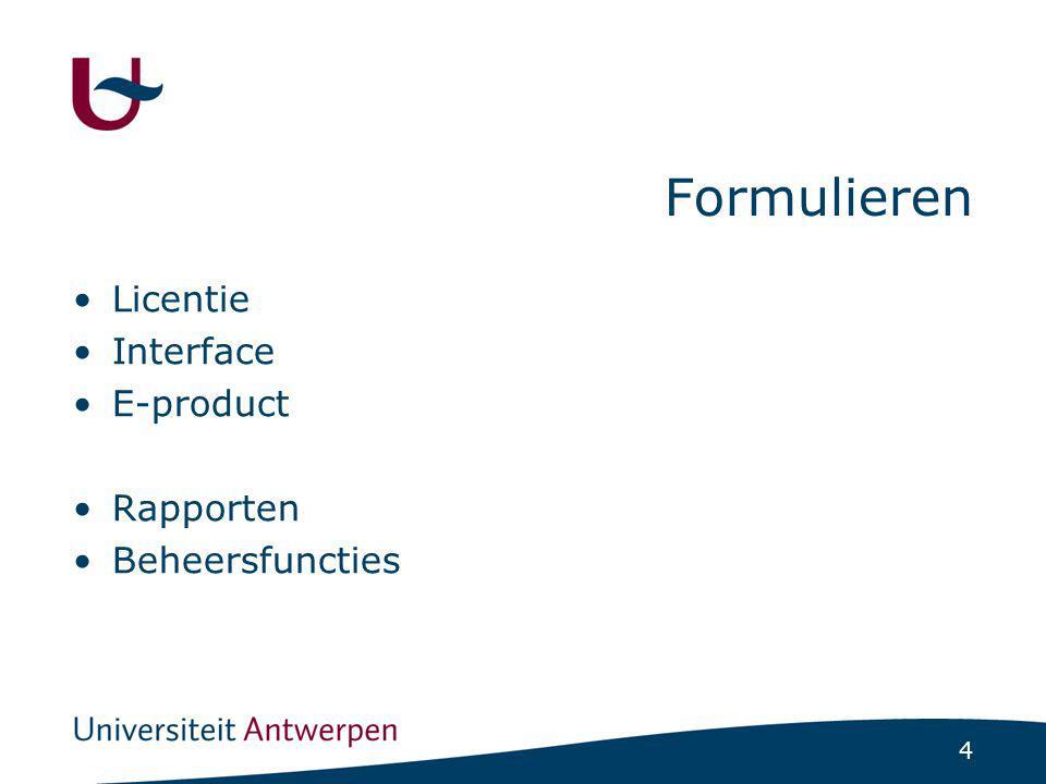 15 E-Product Administratie Identificatie -c-loi -Interface -Licentie -Bestelling/Abonnement Omschrijving Specificaties Statistieken